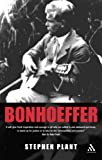 Bonhoeffer : Outstanding Christian Thinkers, Plant, Stephen, 082645089X