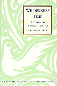 Wilderness Time: A Guide for Spiritual Retreat
