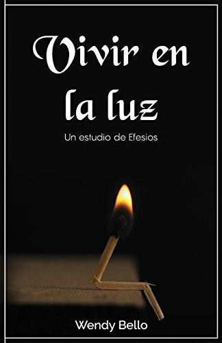 Libro : Vivir en la luz Un estudio de Efesios  - Bello,...