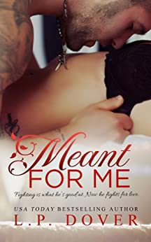 Meant for Me: A Second Chances Novel by [Dover, L.P.]