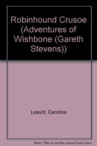 Robinhound Crusoe (Adventures of Wishbone (Gareth Stevens))