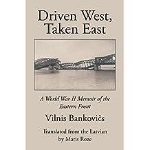 Driven West, Taken East: A World War Ii Memoir of the Eastern Front