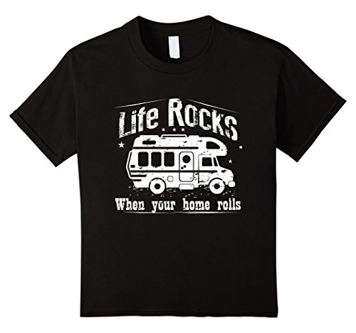 Kids Life Rocks When Your Home Rolls Rv Life Camping T-Sh...