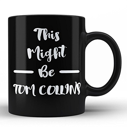 Funny Sarcastic Mug For Tom Collins Lover Gift for Tom Collins Drinker Cocktail Alcohol Humour Black Coffee Mug By HOM For Friends Family Neighbours Fellas Unique Gifting Idea