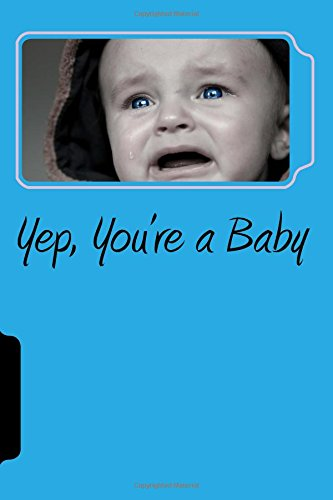 Download Yep, You're a Baby (journal, diary, notebook) ebook