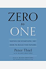 [Zero to One: Notes on Startups, or How to Build the Future] [By: Thiel, Peter] [September, 2014] Audio CD