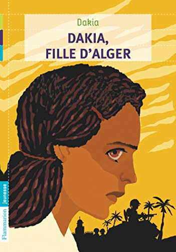 Dakia, fille d'Alger (Flammarion Jeunesse Poche) (French...