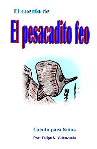 La historia de El Pescadito feo (Spanish Edition) by [Valenzuela, Felipe]