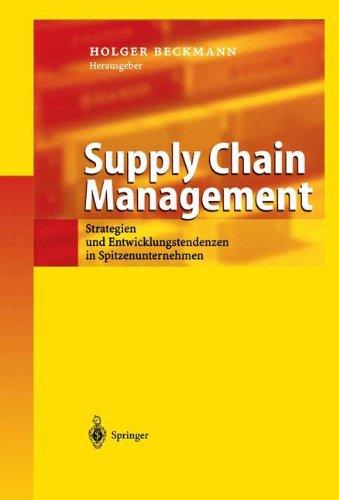 Supply Chain Management: Strategien und Spitzenunternehmen in Spitzenunternehmen