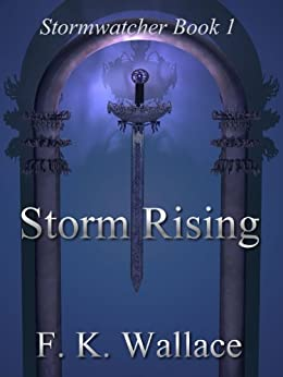 Storm Rising (Stormwatcher Book 1) by [Wallace, F]
