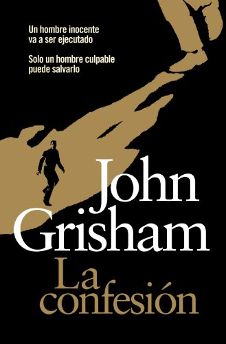La confesión (Spanish Edition) by [Grisham, John]