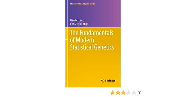 The Fundamentals Of Modern Statistical Genetics Statistics For Biology And Health Laird Nan M Lange Christoph Ebook Amazon Com