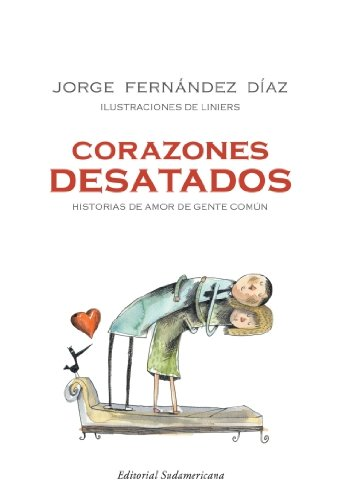 Corazones desatados/ Hearts Unleashed (Spanish Edition) by Sudamericana