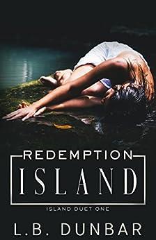Redemption Island (Island Duet Book 1) by [Dunbar, L.B.]