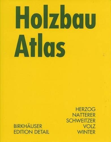 Holzbau Atlas Gebundenes Buch – 30. Juli 2003 Thomas Herzog Julius Natterer Roland Schweitzer Michael Volz