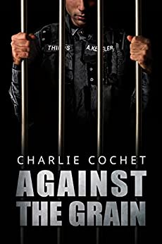 Against the Grain (Thirds Series Book 5) by [Cochet, Charlie]