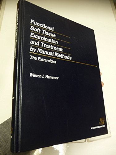 Functional Soft Tissue Examination and Treatment by Manual Methods: The Extremities by Warren I. Hammer - Aspen Shopping Mall