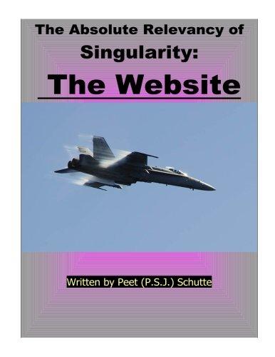 The Absolute Relevance of Singularity: The Website [Schutte, Peet (P.S.J.)] (Tapa Blanda)