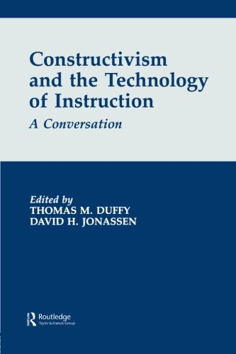 Constructivism and the Technology of Instruction: A Conversation