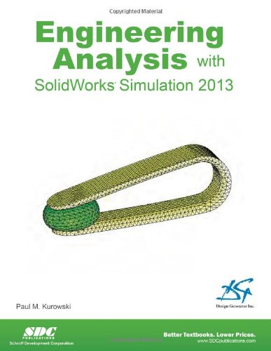 Engineering Analysis with SolidWorks Simulation 2013 by Brand: SDC Publications