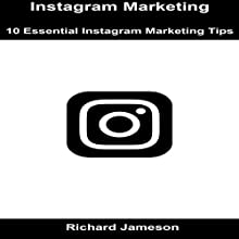 Instagram Marketing: 10 Essential Instagram Marketing Tips Audiobook by Richard Jameson Narrated by JD Kelly