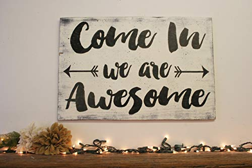 Come In We Are Awesome Wood Welcome Sign ()