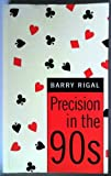 Precision in the 90s, Barry Rigal, 0709058373