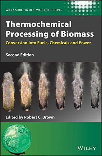 Thermochemical Processing of Biomass: Conversion into Fuels, Chemicals and Power, 2nd Edition Front Cover