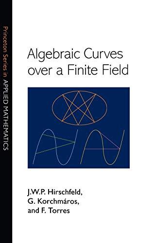 Algebraic Curves over a Finite Field (Princeton Series in Applied Mathematics)
