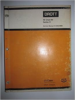 Case Drott 40 Cruz-Air Series D Excavator Service Shop Repair Manual