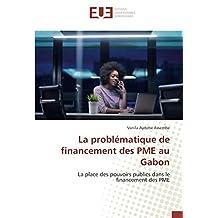 La problématique de financement des PME au Gabon: La place des pouvoirs publics dans le financement des PME