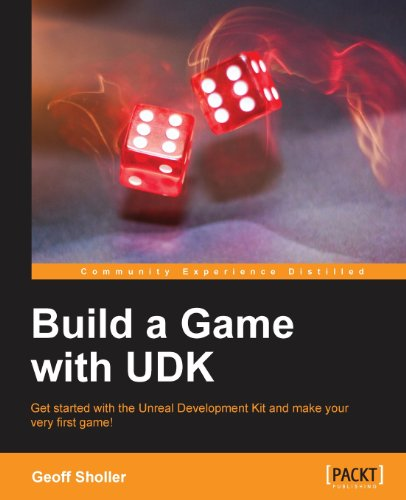 Build a Game with UDK by Geoff Sholler, Publisher : Packt Publishing