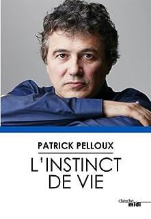 L'instinct de vie, Pelloux, Patrick