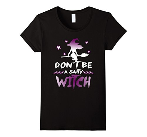 Womens Funny Don't Be A Salty Witch Adult Halloween TShirt Large Black