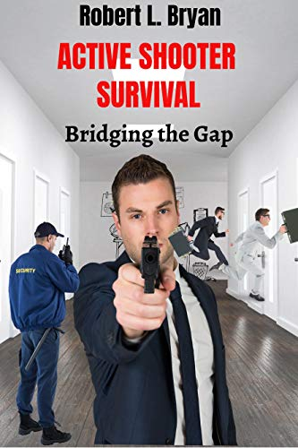 ACTIVE SHOOTER SURVIVAL: Bridging the Gap