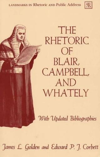 The Rhetoric of Blair, Campbell, and Whately, Revised Edition (Landmarks in Rhetoric and Public Address)