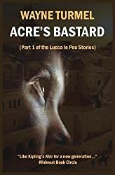 Acre's Bastard: Historical Fiction from the Crusades (Lucca Le Pou Story)