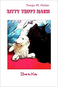 Book Kitty trifft Maehi: Book for Kids