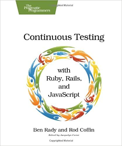 Continuous testing with ruby rails and javascript ben rady rod continuous testing with ruby rails and javascript 1st edition fandeluxe Images