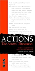A vital companion for actors in rehearsal - a thesaurus of action-words to revitalise performance, with a foreword by Terry Johnson.       Finding the right action is an essential part of the process of preparation for the actor. Using...