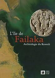 L'île de Failaka : Archéologie du Koweït