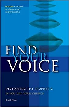 Find Your Voice: Developing the Prophetic in You and Your Church