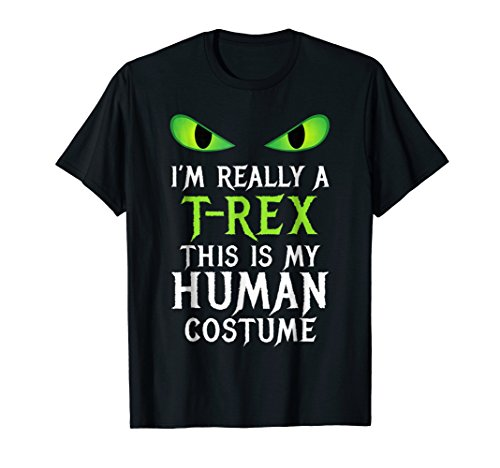 I'm Really a T Rex Halloween Costume Shirt Easy Funny -