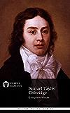 Delphi Complete Works of Samuel Taylor Coleridge (Illustrated) (Delphi Poets Series Book 22)