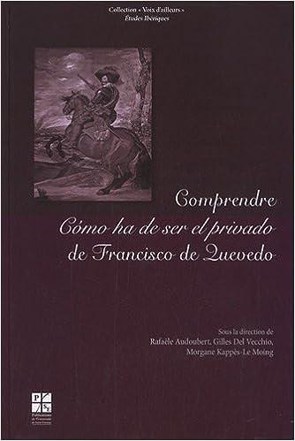 Lire un Comprendre como ha de ser el privado de Francisco de Quevedo pdf, epub