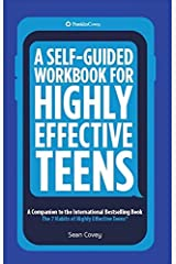 A Self-Guided Workbook for Highly Effective Teens: A Companion to the Best Selling 7 Habits of Highly Effective Teens Paperback