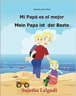 Aleman para ninos: Mi Papa Es El Mejor: Libro infantil ...