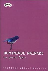 Le Grand Fakir par Dominique Mainard