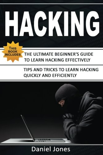Hacking: 2 Books in 1- The Ultimate Beginner's Guide to Learn Hacking Effectively & Tips and Tricks to learn Hacking(Basic Security, Wireless Hacking, Ethical Hacking, Programming)