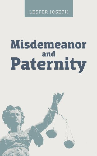 Book: Misdemeanor and Paternity by Lester Joseph